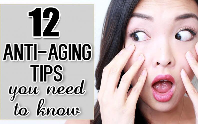 My 12 Anti Aging Tips